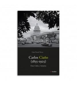 Carlos Ciaño (1855-1925). Ente Cuba y Asturies