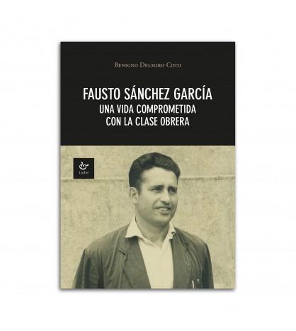 Fausto Sánchez García. Una vida comprometida con la clase obrera