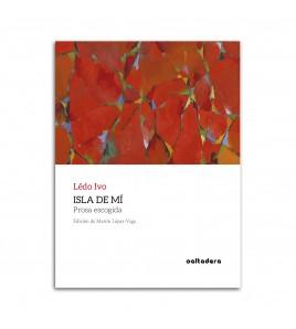 Isla de mí: Prosa escogida
