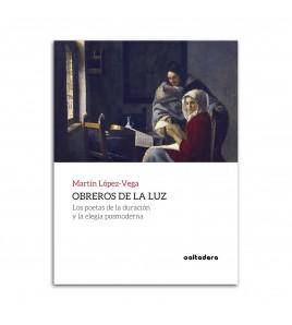 Obreros de la luz: Los poetas de la duración y la elegía posmoderna