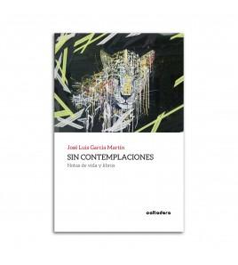 Sin contemplaciones: Notas de vida y libros
