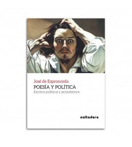 Poesía y política: Escritos políticos y periodísticos
