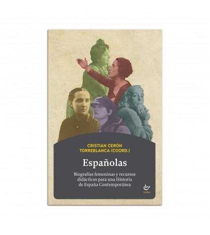 Españolas. Biografías femeninas y recursos didácticos para una Historia de España Contemporánea