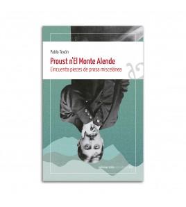 Proust n'El Monte Alende. Cincuenta pieces de prosa miscelánea