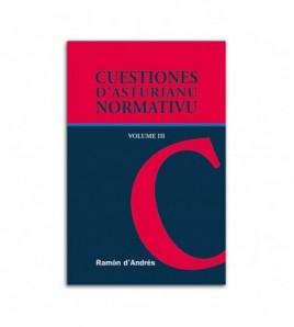 Cuestiones d´asturianu normativu. Volume III