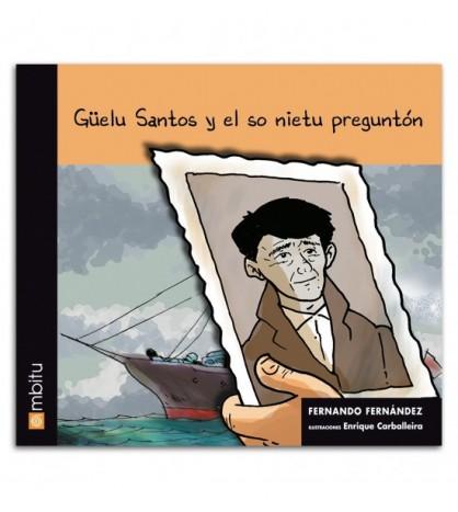 Güelu Santos y el so nietu preguntón