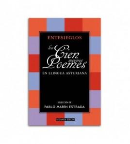 Entesieglos, los cien meyores poemes en llingua asturiana