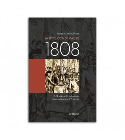 La revolución de mayu de 1808. O l`aniciu de la historia contemporánea d`Asturies