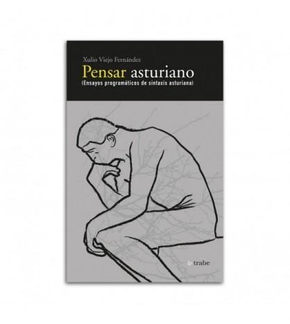 Pensar asturiano. (Ensayos programáticos de sintaxis asturiana)