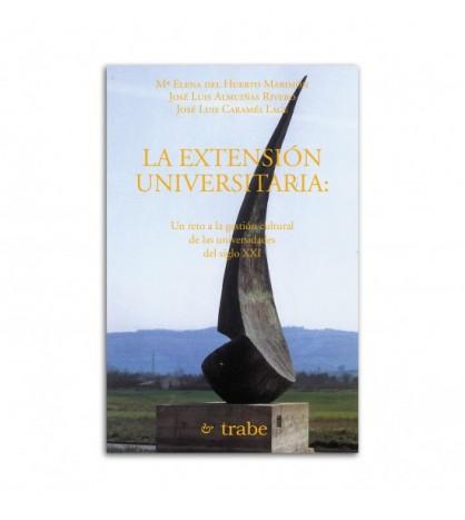 La extensión universitaria: un reto a la gestión cultural de las universidades del xiglo XXI