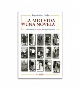 La mio vida ye una novela (Testimonios de las mujeres del campo de Asturias)