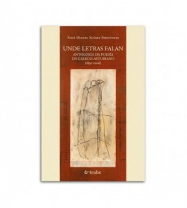 Unde letras falan. Antoloxía da poesía en galego-asturiano (1891-2006)