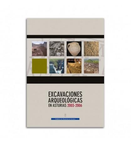 Excavaciones arqueológicas en Asturias 2003-2006
