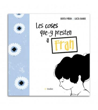 Les coses que-y presten a Fran