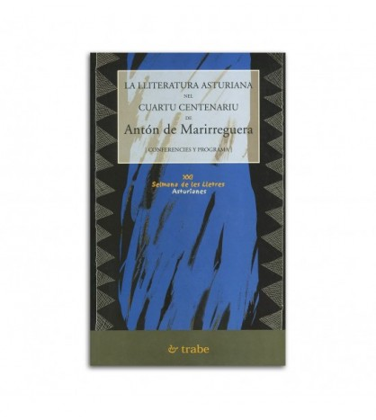 La lliteratura asturiana nel cuartu centenariu d´Antón de Marirreguera