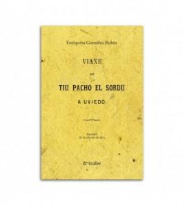 Viaxe del tiu Pacho el Sordu a Uviedo. Facsímil de la edición de 1875. Tapa