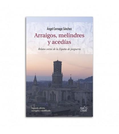 Arraigos, melindres y acedías. Relatos cortos de la España de posguerra
