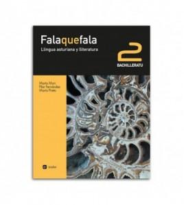 Fala que fala. Llingua asturiana y lliteratura. 2º Bachilleratu