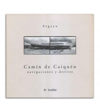 Camín de Caiquén (navegaciones y derives)