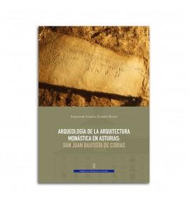 Arqueología de la arquitectura monástica en Asturias: San Juan Bautista de Corias