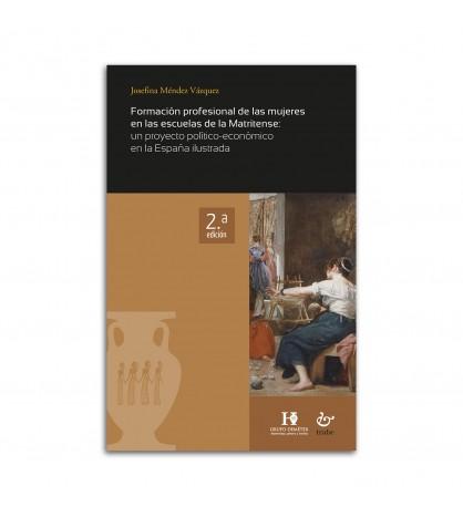 Formación profesional de las mujeres en las escuelas de la Matritense: un proyecto político-económico en la España ilustrada